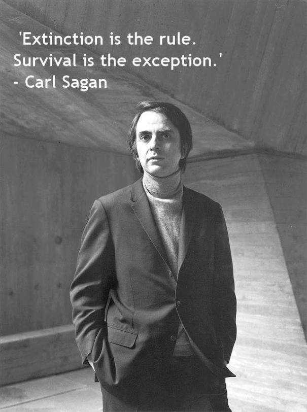 Carl Sagan Extinction is the rule.